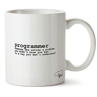 Hippowarehouse Programmierer: Wer löst ein Problem, das Sie nicht wissen, Sie hatten, In einer Weise, die Sie nicht verstehen, bedruckte Becher Tasse Keramik 10oz