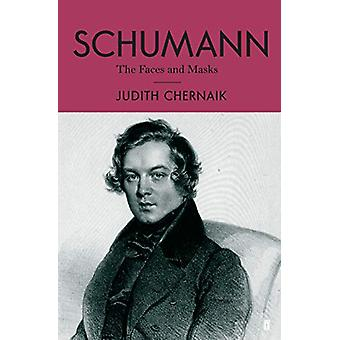 Schumann - The Faces and the Masks by Schumann - The Faces and the Mask