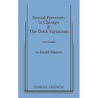 Sexual Perversity in Chicago and the Duck Variations by Mamet & David