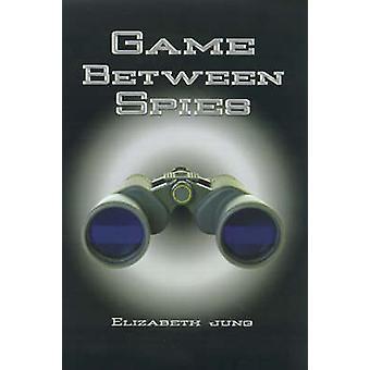 لعبة بين الجواسيس من جونغ & إليزابيث ج.