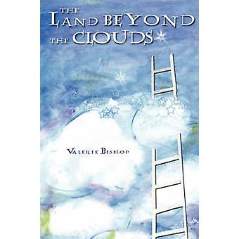The Land Beyond the Clouds by Bishop & Valerie