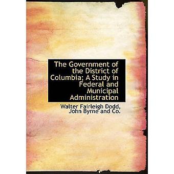 حكومة مقاطعة كولومبيا دراسة في الإدارة الاتحادية والبلدية بجامعة فيرلي والتر آند دود