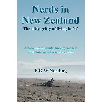 Nerds in New Zealand The Nitty Gritty of Living in Nz by Pgw Nerding & Nerding