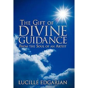 Le don de la direction Divine de l'âme d'un artiste par Edgarian & Lucille