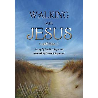 Walking with Jesus by Raymond & David L.