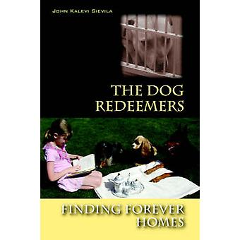 The Dog Redeemers  Finding Forever Homes by Sievila & John Kalevi
