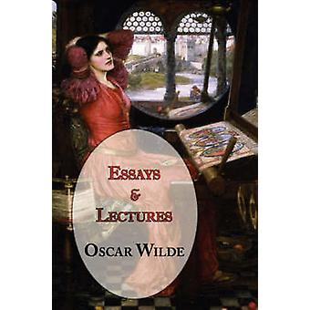 Oscar Wildes Essays and Lectures by Wilde & Oscar