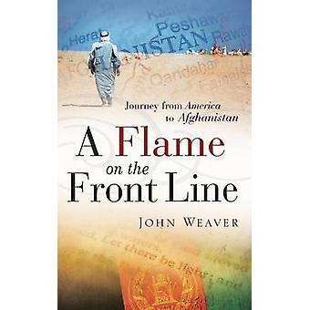 A Flame on the Front Line by Weaver & John