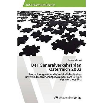 Der Generalverkehrsplan Osterreich 2002 door Schmied Sandra