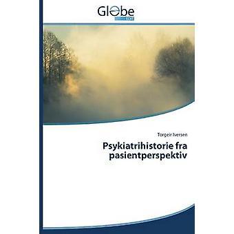Psykiatrihistorie fra pasientperspektiv by Iversen Torgeir
