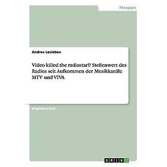 Video drepte radiostar Stellenwert des radioer seit Aufkommen der Musikkanle MTV und VIVA ved Losleben & Andrea