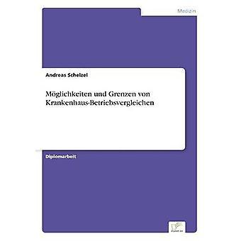 Mglichkeiten Und Grenzen von KrankenhausBetriebsvergleichen von Schelzel & Andreas