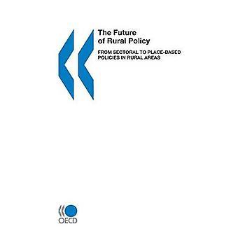 De toekomst van het plattelandsbeleid van sectorale PlaceBased beleid in landelijke gebieden door de OESO