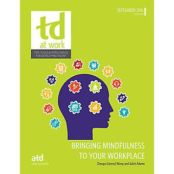 Bringing Mindfulness to Your Workplace by Jenny Wang - Juliet Adams -