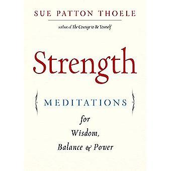 Strength: Meditations for Wisdom, Balance & Power