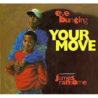 Your Move by Eve Bunting - 9780152001810 Book