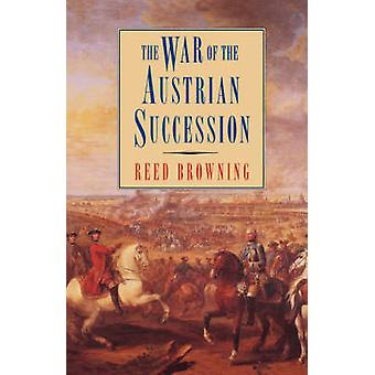 The War of the Austrian Succession by Reed Browning - 9780312125615 B