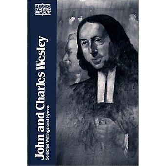 Selected Writings and Hymns by John Wesley - Charles Wesley - Frank W