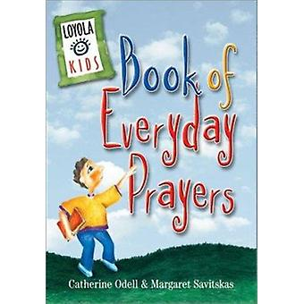 Loyola Kids Book of Everyday Prayers by Catherine Odell - Margaret Sa