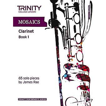 Mosaics for Clarinet - Book 1 - Initial-Grade 5 by Trinity College Lond