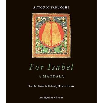 For Isabel - A Mandala by Antonio Tabucchi - 9780914671800 Book