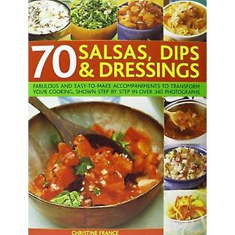 70 Salsas Dips Dressings - 9781846813221 Book