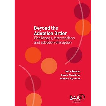 Beyond the Adoption Order - Challenges - Interventions and Adoption Di