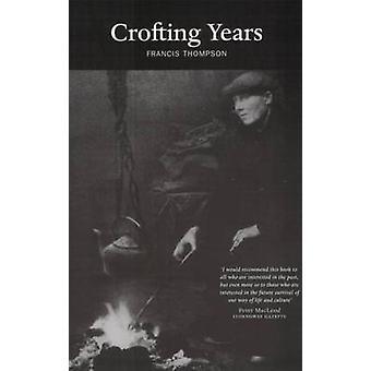 Crofting Years di Francis Thompson - 9780946487066 Libro