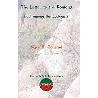 The Letter to the Romans Paul among the Ecologists by Tonstad & Sigve K.