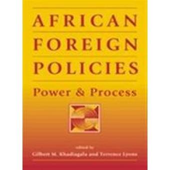 السياسات الخارجية الأفريقية-السلطة وعملية من جانب جيلبرت خادياجالا م.