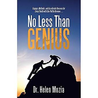 Non meno che genio: coinvolgere, motivare e accelerare il successo per ogni giovane con il pull per diventare . . .