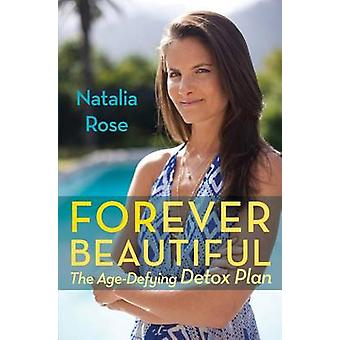 Forever Beautiful by Natalia Rose