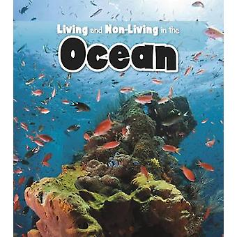 Living and Nonliving in the Ocean by Rebecca Rissman