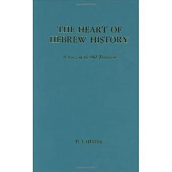 Heart of Hebrew History A Study of the Old Testament. Reprint of the 1949 Ed