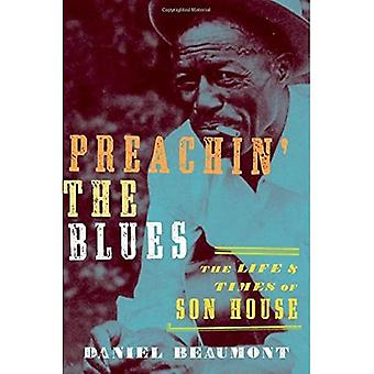 Preachin' Blues: The Life and Times von Son House