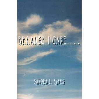 Because I Care by Evans & Sandra L.