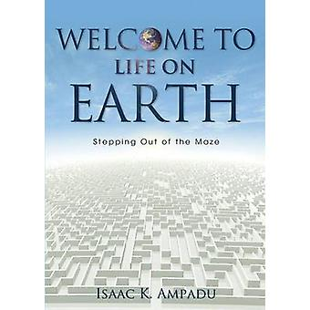 Welcome to Life on Earth by Ampadu & Isaac K.