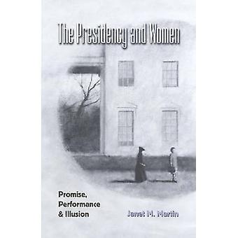 DIE PRÄSIDENTSCHAFT UND FRAUEN PROMISE PERFORMANCE ILLUSION von Martin & Janet