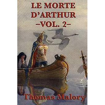Le Morte DArthur Vol. 2 by Malory & Thomas