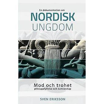 Mod och trohet pliktuppfyllelse och kamratskap by Eriksson & Sven