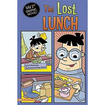 The Lost Lunch by Lori Mortensen - Remy Simard - 9781434231031 Book