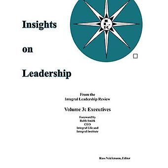 Insights on Leadership Vol 3 Executives by Volckmann & Russ