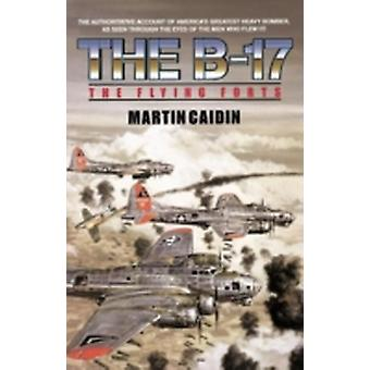 The B17  The Flying Forts by Caidin & Martin