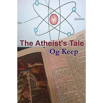 The Atheists Tale by Keep & Og
