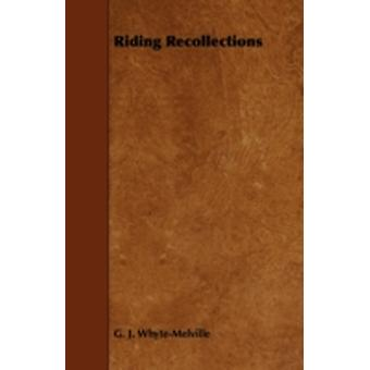 Riding Recollections by WhyteMelville & G. J.