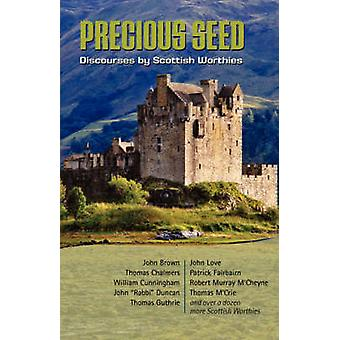 PRECIOUS SEED Discourses by Scottish Worthies by MCheyne & Robert & Murray