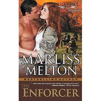 The Enforcer The Taskforce Series Book 3 by Melton & Marliss
