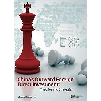 Chinas Outward Foreign Direct Investment Theories and Strategies by Zhang & Hong