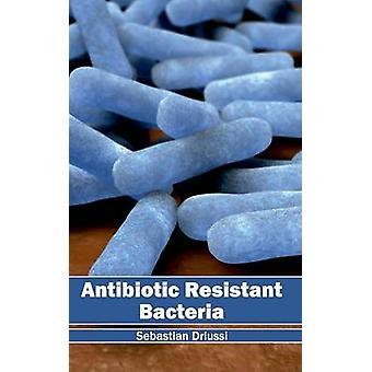 Antibiotic Resistant Bacteria by Driussi & Sebastian