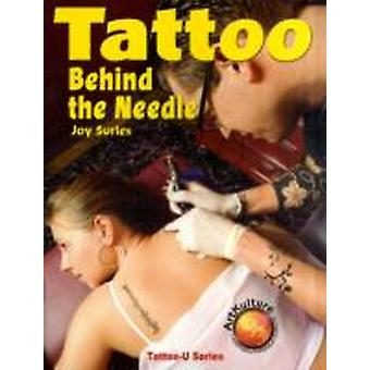 Tattoo Behind the Needle by Surles & Joy